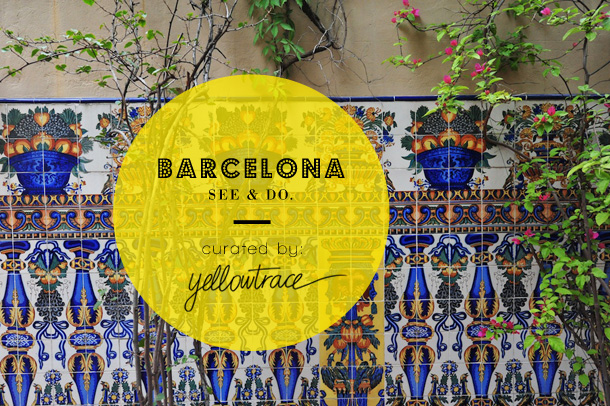 Barcelona-Travel-Guide-Title_SEE-AND-DO_yellowtrace
