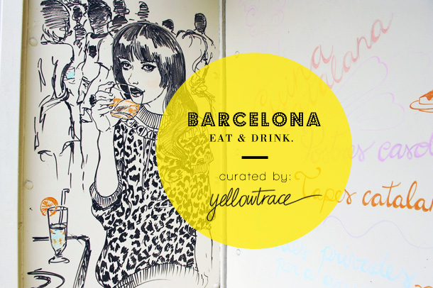 Barcelona-Travel-Guide-Title_EAT-AND-DRINK_yellowtrace