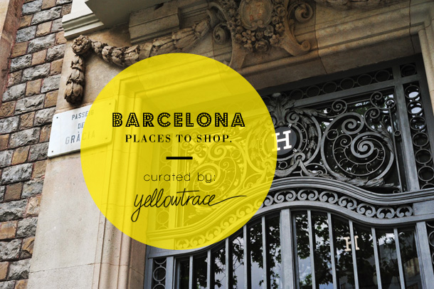 Barcelona-Travel-Guide-Title_PLACES-TO-SHOP_yellowtrace