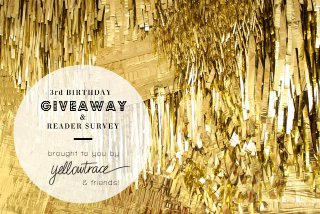 Yellowtrace 3rd Birthday // Reader Survey + YELLOW GIVEAWAY!!