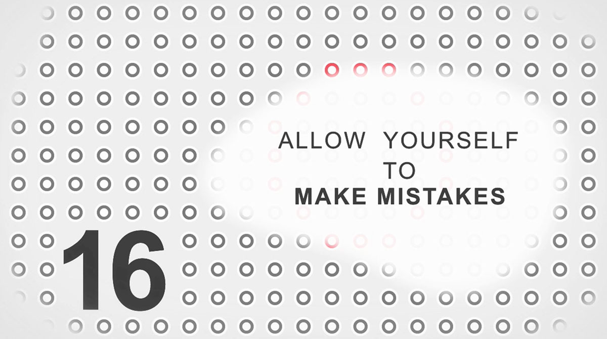 Allow yourself to make mistakes.