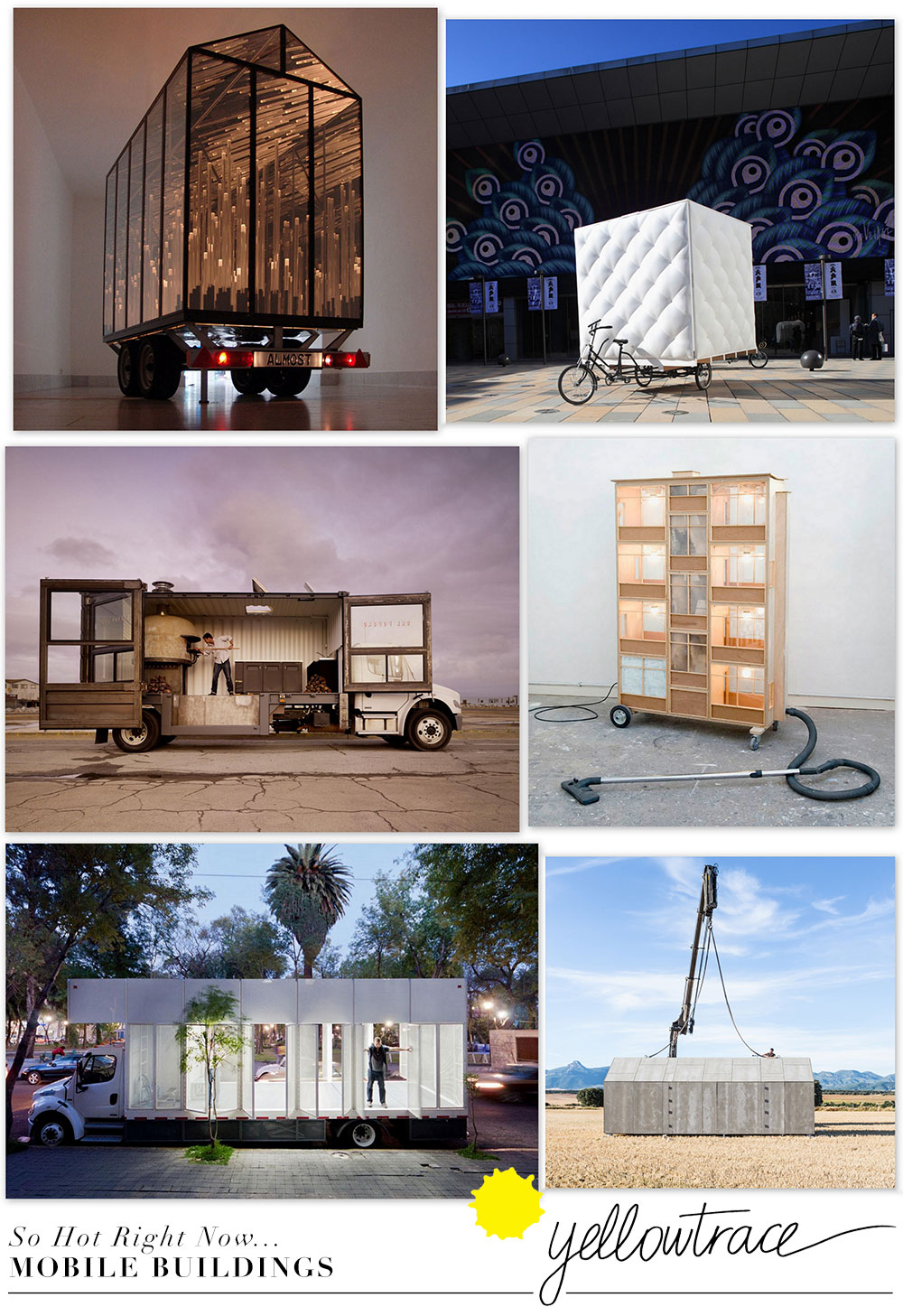 So Hot Right Now: Mobile Buildings Design Trend, curated by Yellowtrace.