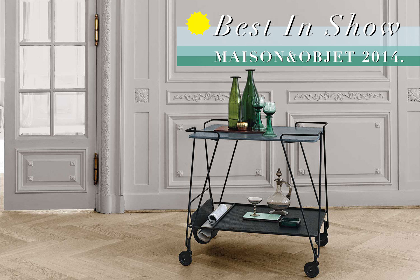 Maison&Objet 2014: Best In Show // Furniture, Lighting & Accessories.