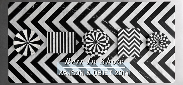 Maison&Objet 2014: Best In Show.