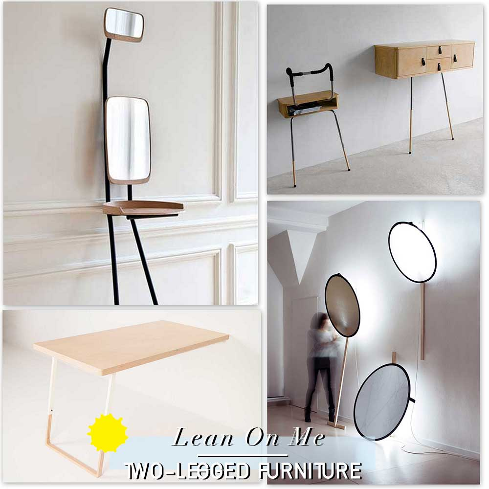 Lean On Me // Two-Legged Furniture & Lighting.
