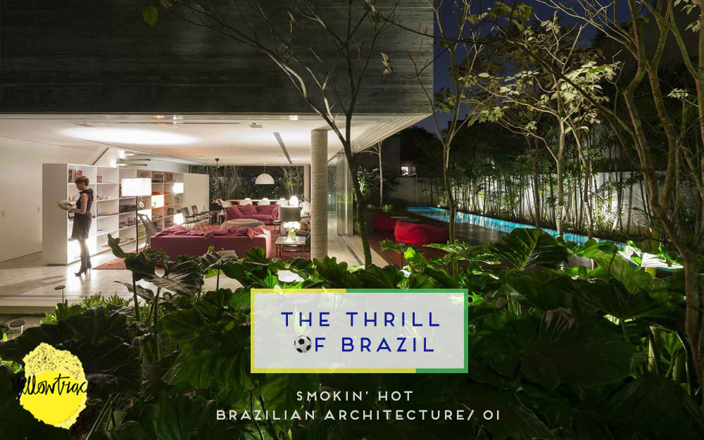 Brazil Week // Round-up of Smokin' Hot Brazilian Architecture, Part I.