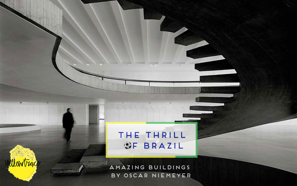 Brazil Week // Amazing Buildings Designed By Oscar Niemeyer.