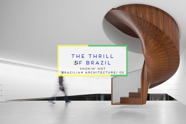 Best of Brazilian Architecture, Curated by Yellowtrace.