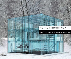 Translucent Buildings Made Of Glass Curated by Yellowtrace