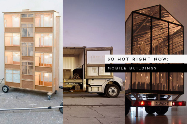 So Hot Right Now / Mobile Buildings, curated by Yellowtrace