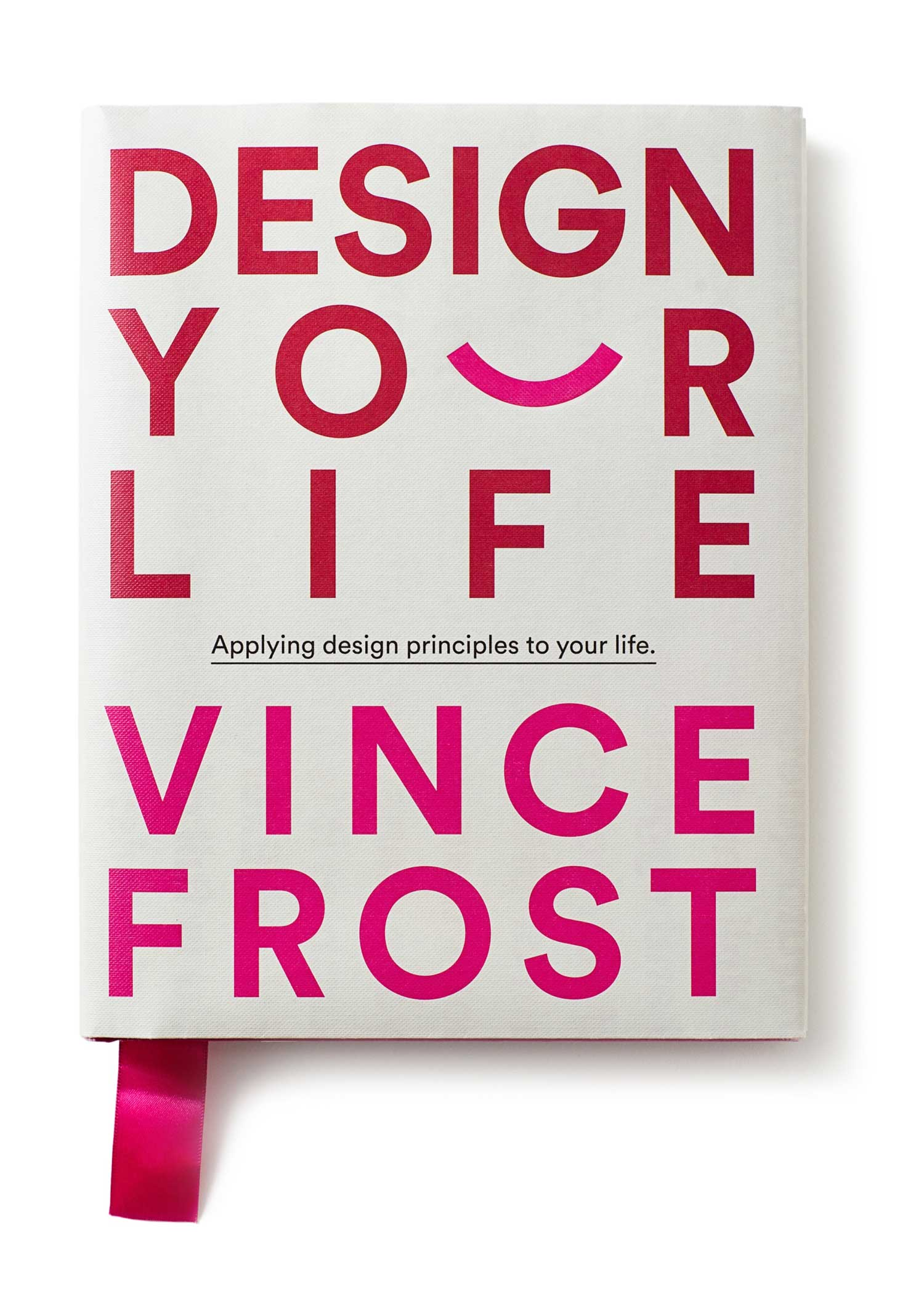 Design Your Life by Vince Frost | Yellowtrace