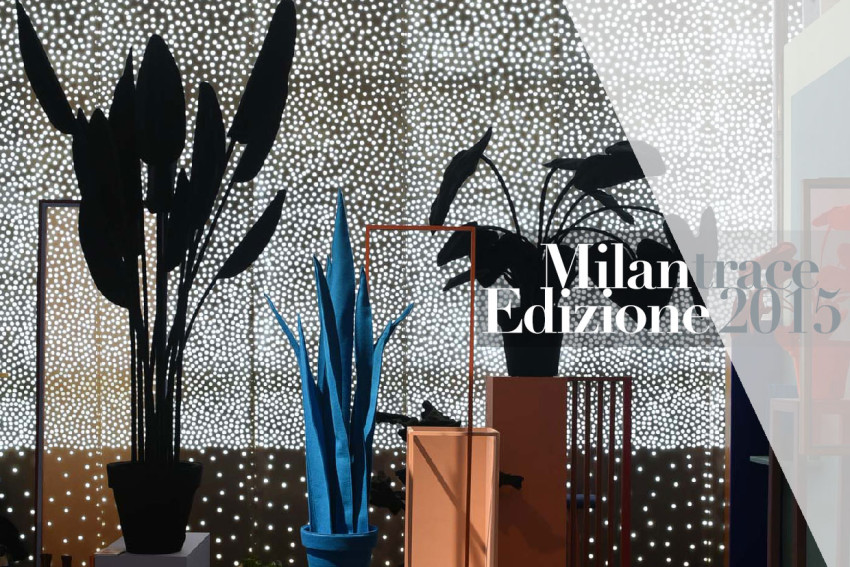 MILANTRACE2015 Talk Series Invitation, Milan Design Week 2015 & Salone del Mobile 2015 Highlights