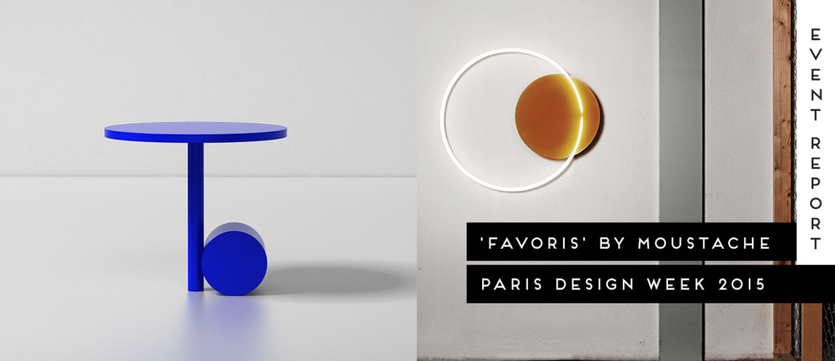 Moustache Presents 'Favoris' at Paris Design Week 2015 | Yellowtrace