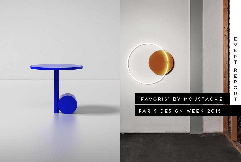 moustache presents 39 favoris 39 at paris design week 2015. Black Bedroom Furniture Sets. Home Design Ideas
