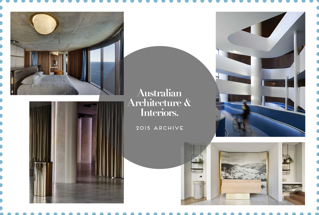 Australian Architecture & Interiors, 2015 Archive | Yellowtrace