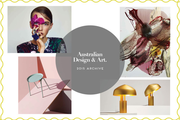 Australian Design & -Art 2015 Archive | Yellowtrace