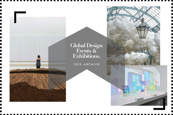 Global Design Events & Exhibitions, 2015 Archive | Yellowtrace