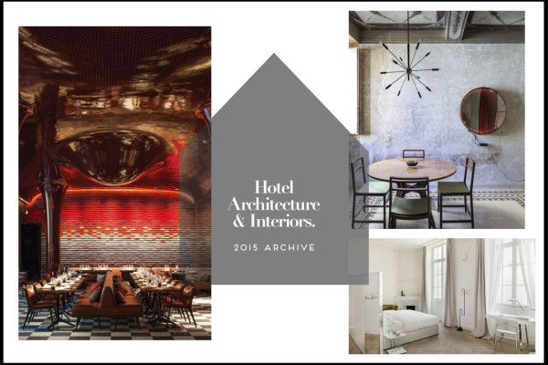 Hotel Architecture & Interiors 2015 Archive | Yellowtrace