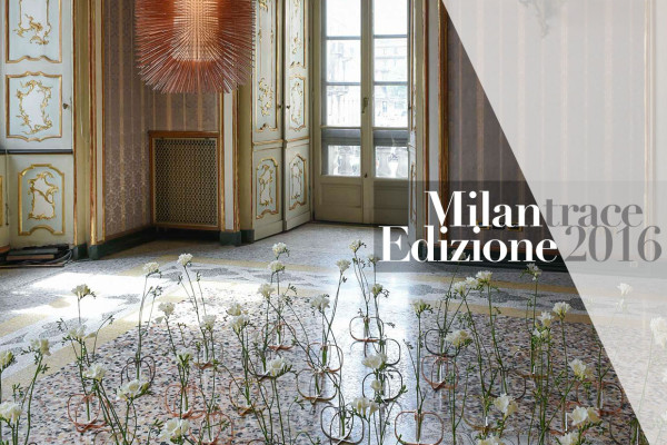 Milan Design Week 2016 Highlights | #MILANTRACE2016