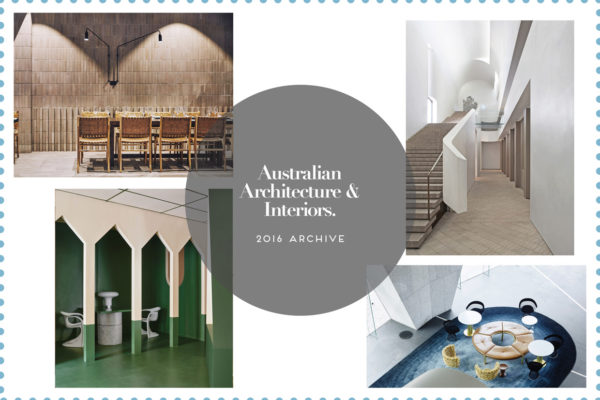 Australian Architecture & Interiors 2016 Archive | Yellowtrace