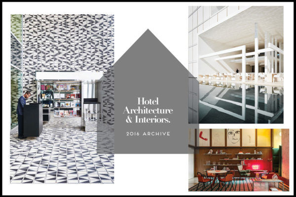 Hotel Architecture & Interiors Archive 2016 | Yellowtrace