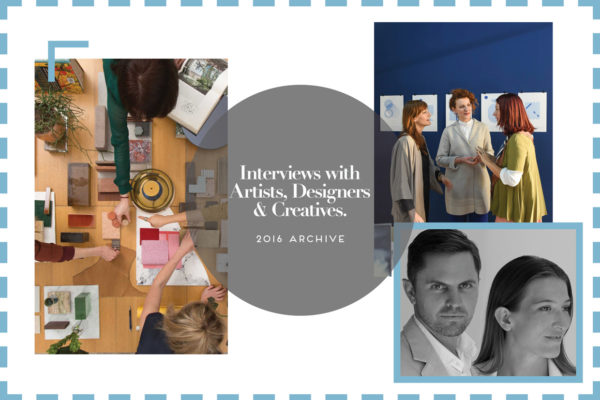Interviews with Designers, Artists & Creatives 2016 Archive | Yellowtrace