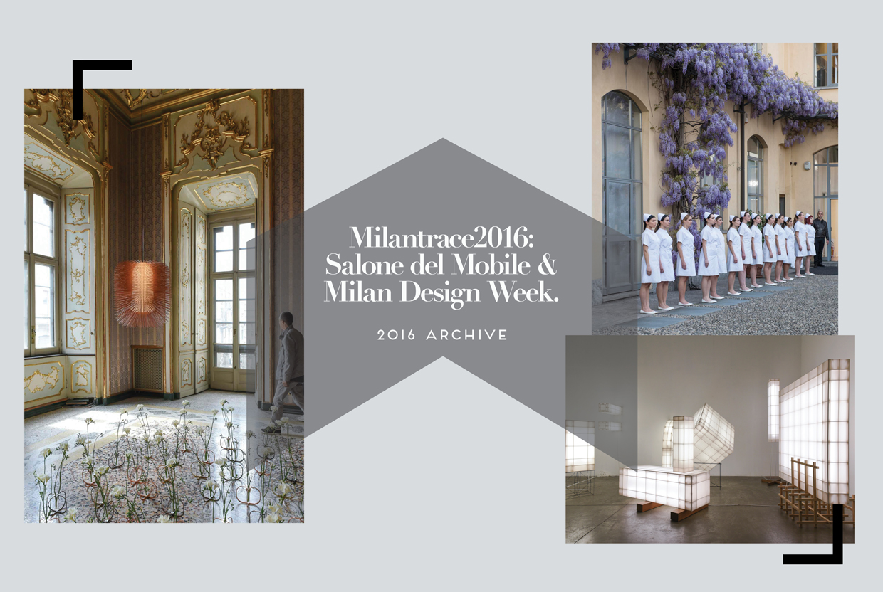 Salone del Mobile & Milan Design Week 2016 Archive | Yellowtrace