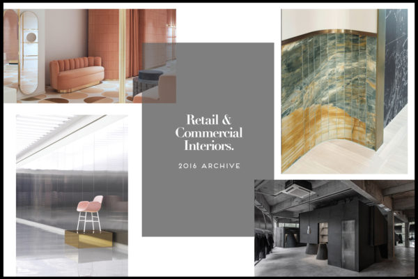 Retail & Commercial Interiors Archive 2016 | Yellowtrace