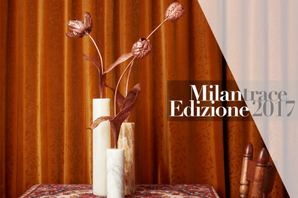 Best New Talent at Milan Design Week 2017 | #Milantrace2017