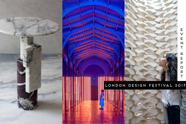 London Design Festival 2017 Highlights | Yellowtrace