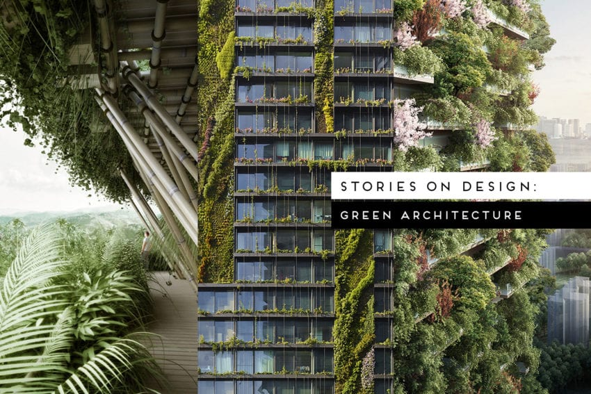 Stories On Design: Green Architecture Curated by Yellowtrace
