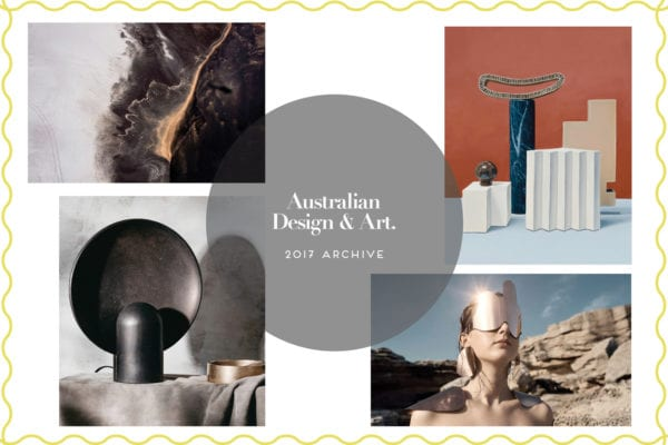 Australian Design & Art 2017 Archive | Yellowtrace