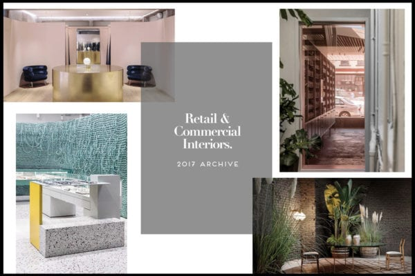 Retail & Commercial Interiors Archive 2017   Yellowtrace