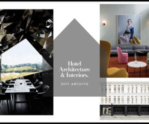 Hotel Architecture & Interiors 2017 Archive | Yellowtrace