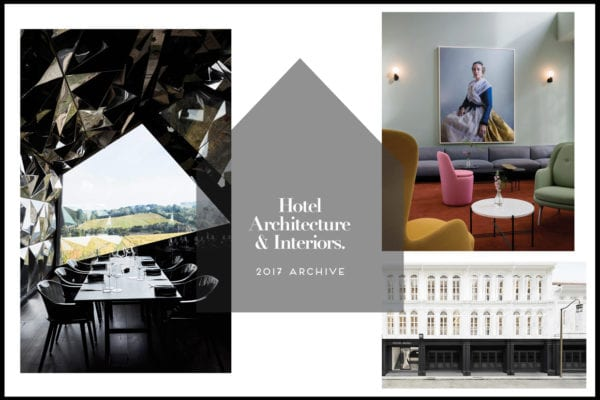 Hotel Architecture & Interiors 2017 Archive | Yellowtrace