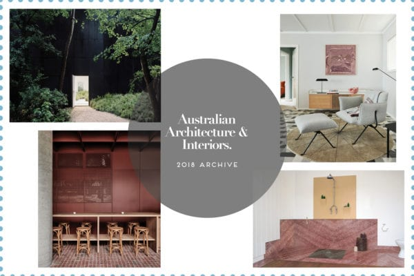 Australian Architecture & Interiors 2018 Archive | Yellowtrace