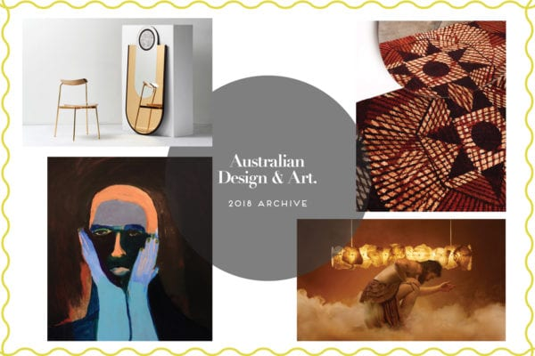 Australian Design & Art 2018 Archive | Yellowtrace