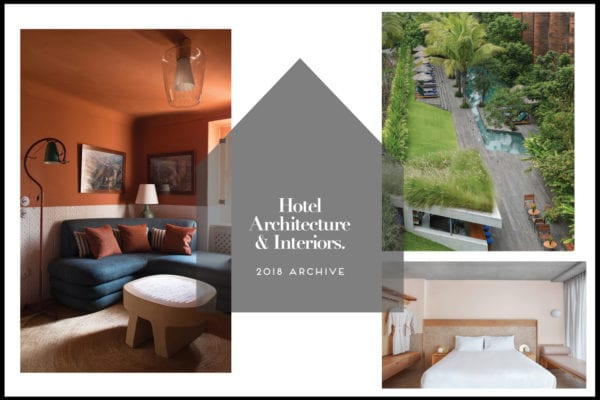 Hotel Interiors & Architecture 2018 Archive | Yellowtrace