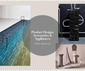 Product Design: Accessories & Appliances 2018 Archive | Yellowtrace