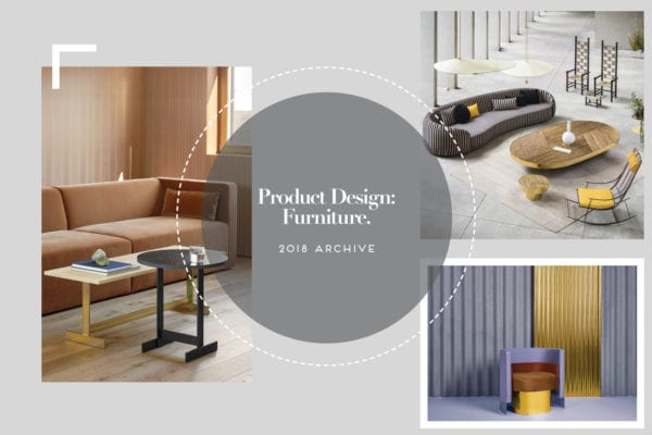 Product Design: Furniture 2018 Archive   Yellowtrace